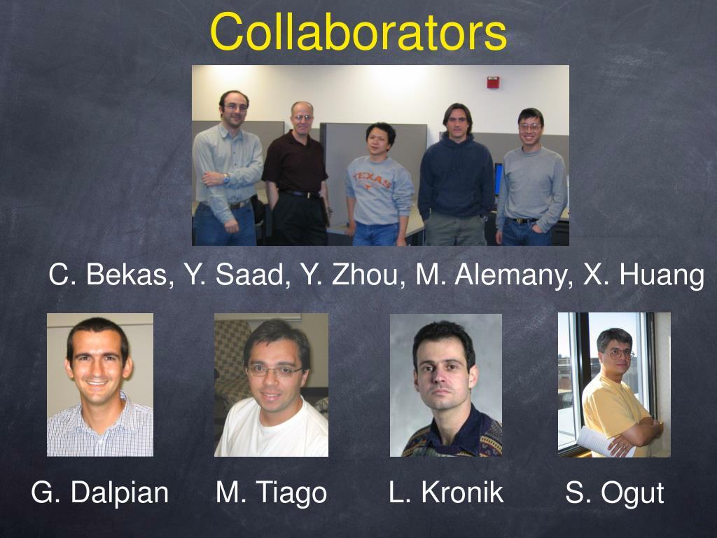C. Bekas, Y. Saad, Y. Zhou, M. Alemany, X. Huang