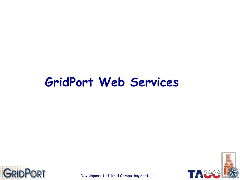 GridPort Web Services