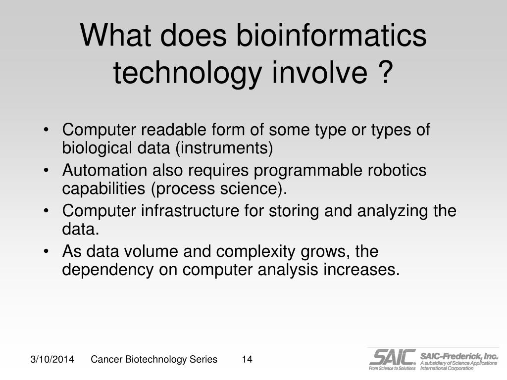 What does bioinformatics technology involve ?