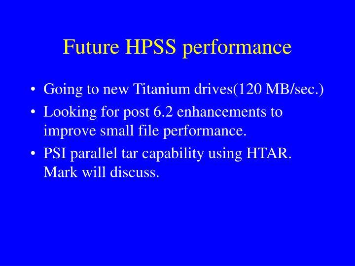Future HPSS performance