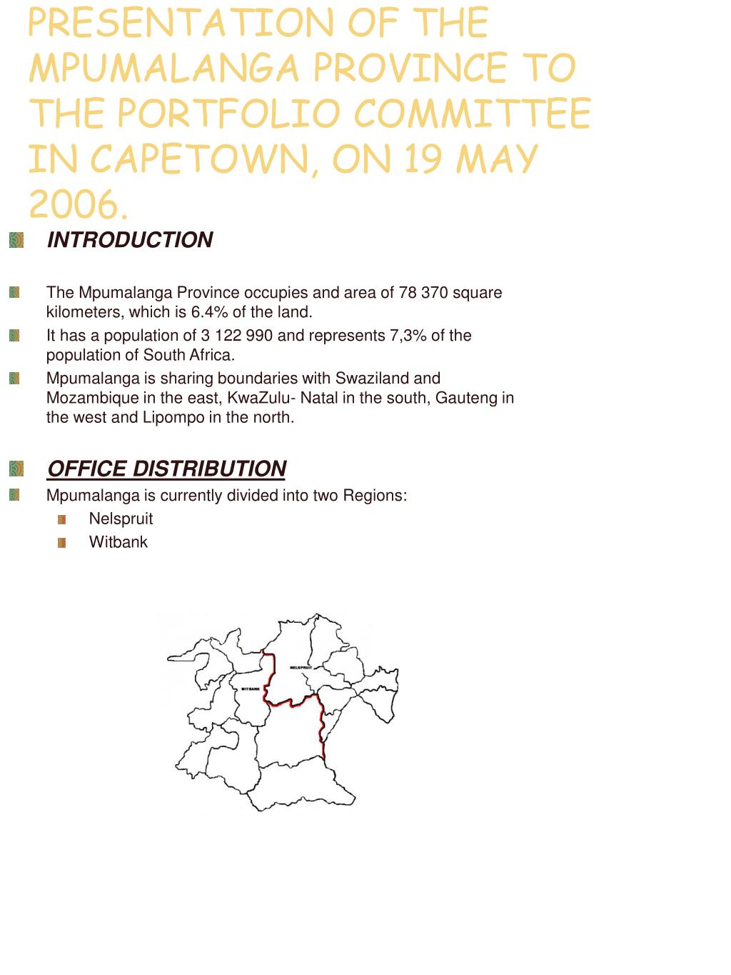 PRESENTATION OF THE MPUMALANGA PROVINCE TO THE PORTFOLIO COMMITTEE IN CAPETOWN, ON 19 MAY 2006.