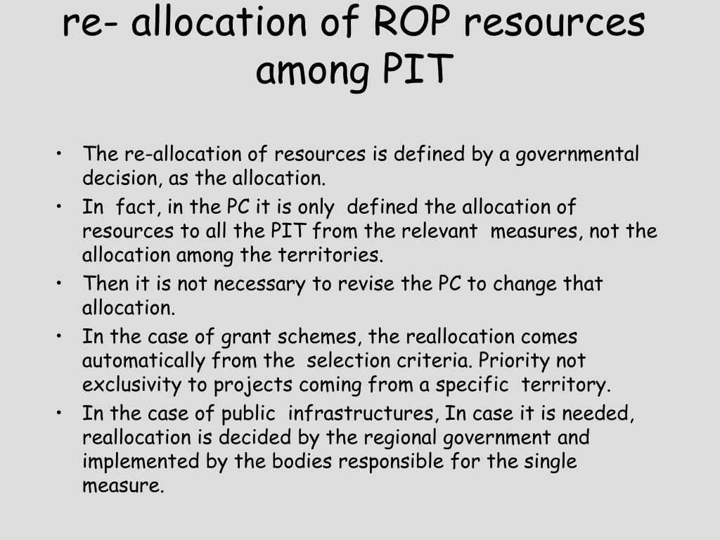 re- allocation of ROP resources among PIT