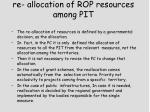 re allocation of rop resources among pit