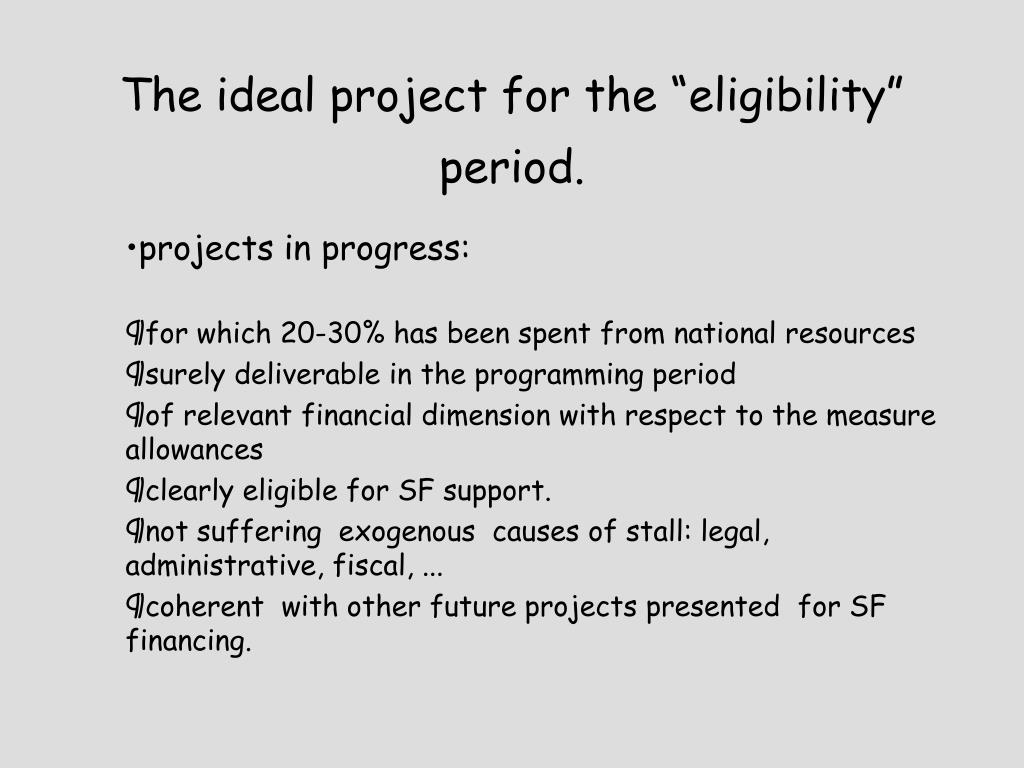 "The ideal project for the ""eligibility"" period."