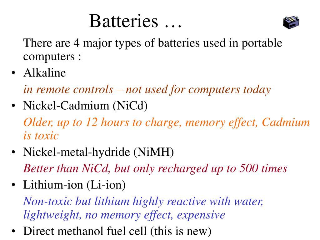 Batteries …