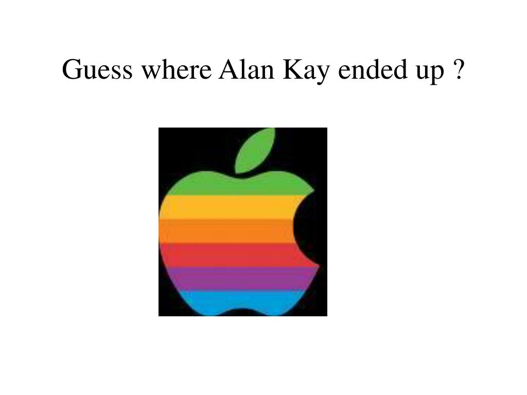 Guess where Alan Kay ended up ?