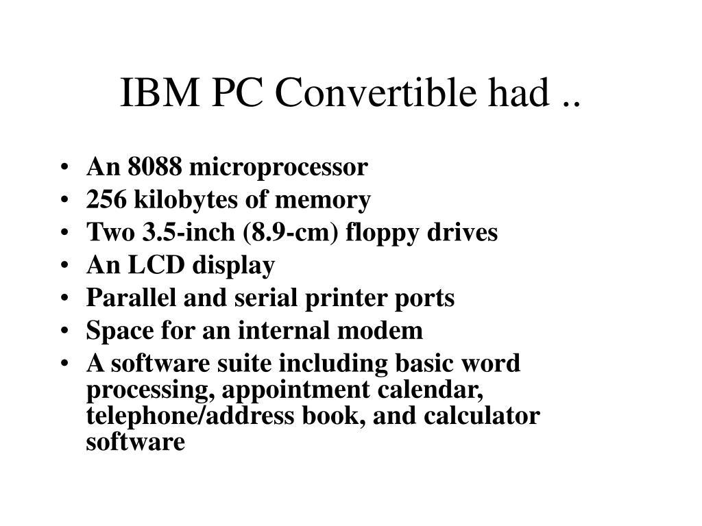 IBM PC Convertible had ..