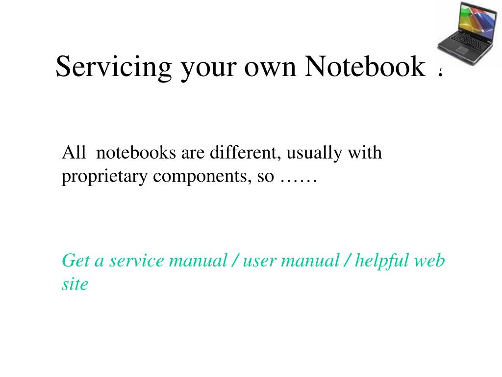 Servicing your own Notebook ?