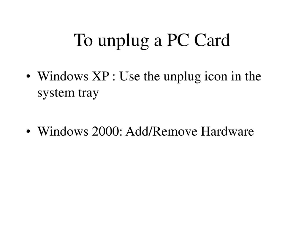 To unplug a PC Card