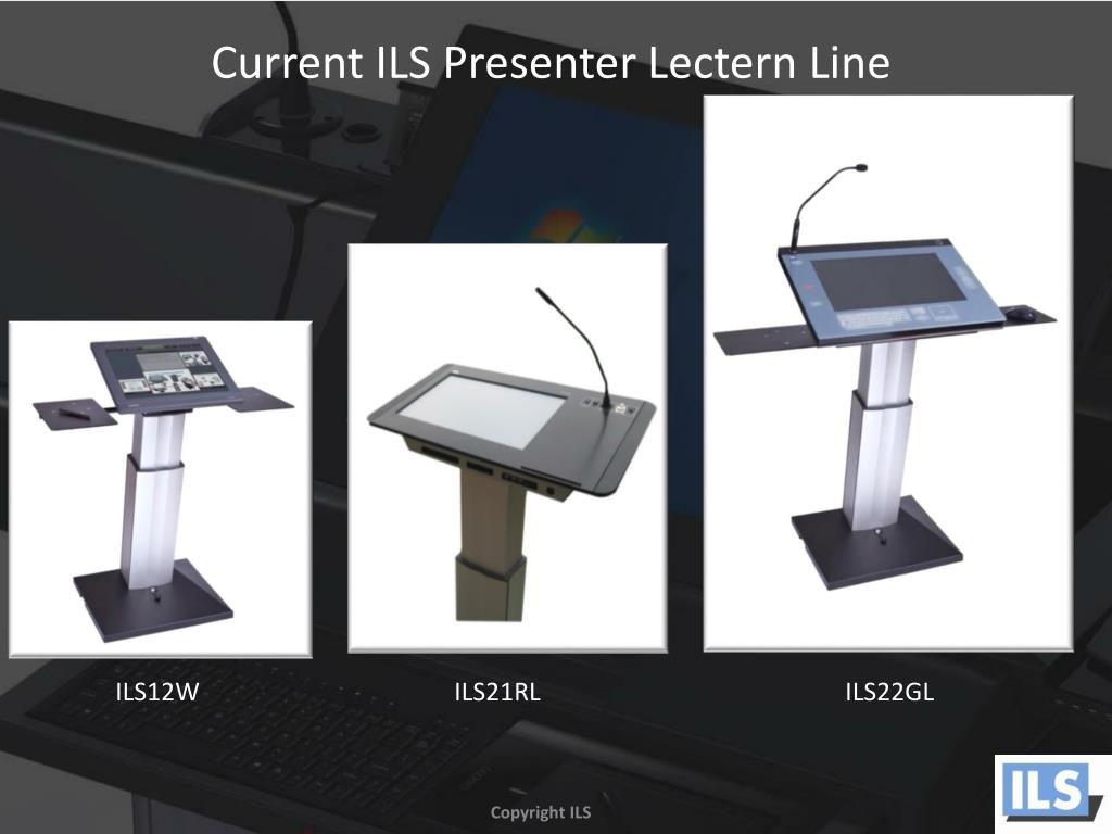 Current ILS Presenter Lectern Line