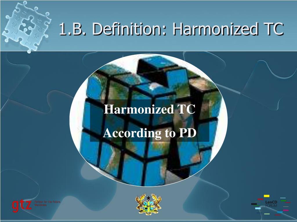 1.B. Definition: Harmonized TC