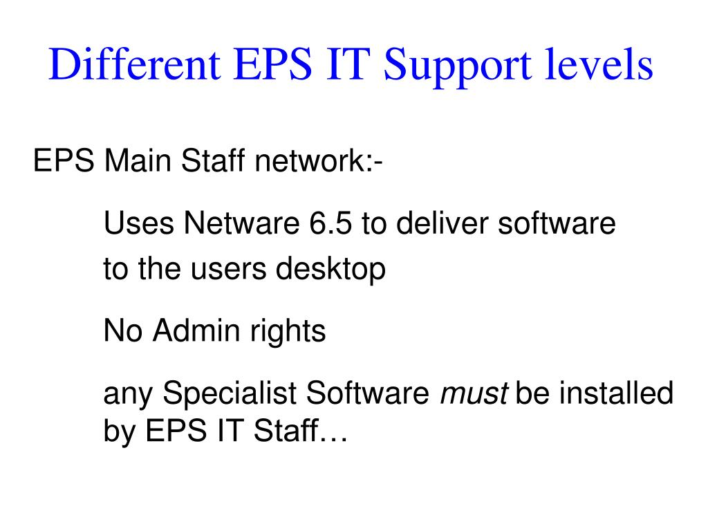 Different EPS IT Support levels