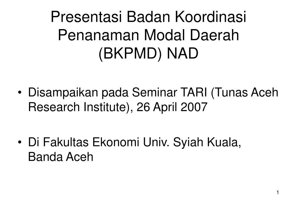 Presentasi Badan Koordinasi Penanaman Modal Daerah