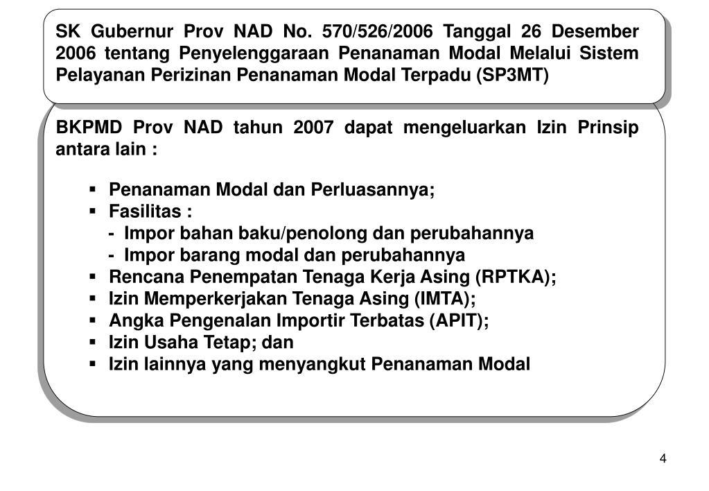 SK Gubernur Prov NAD No. 570/526/2006 Tanggal 26 Desember 2006 tentang Penyelenggaraan Penanaman Modal Melalui Sistem Pelayanan Perizinan Penanaman Modal Terpadu (SP3MT)