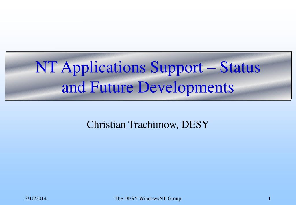 nt applications support status and future developments