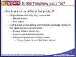 is oss telephony just a fad