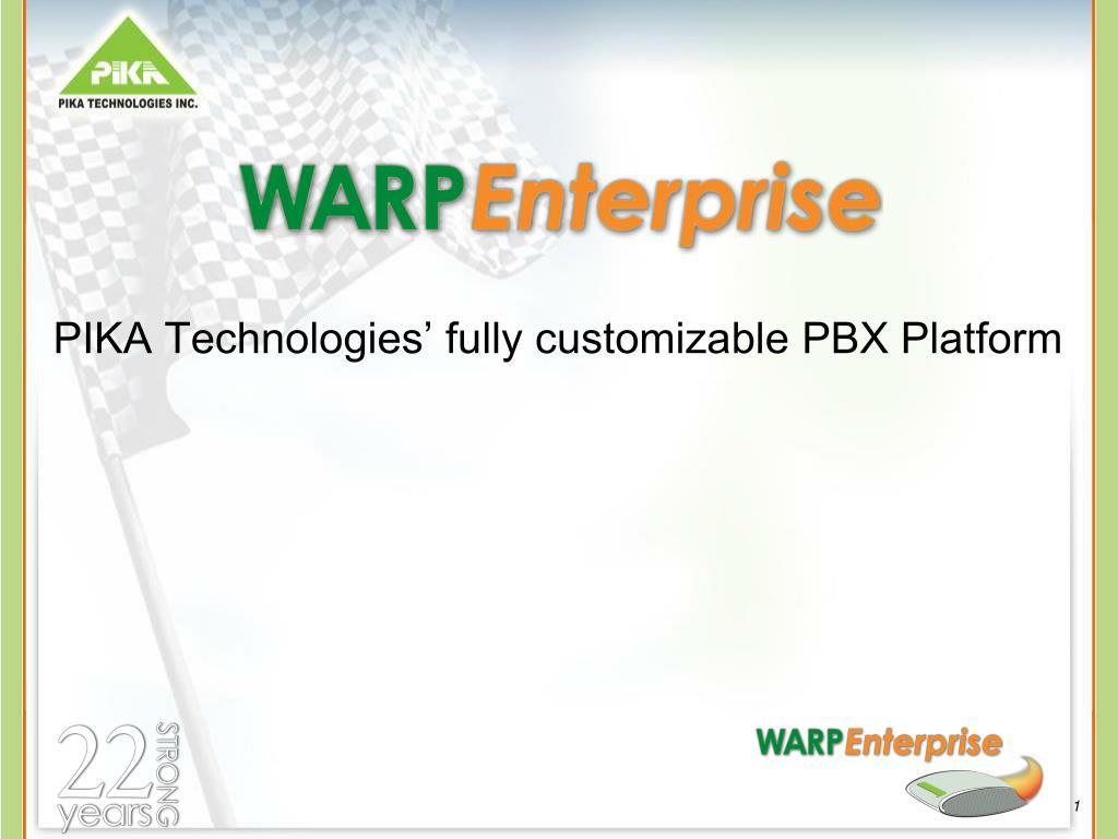 PIKA Technologies' fully customizable PBX Platform