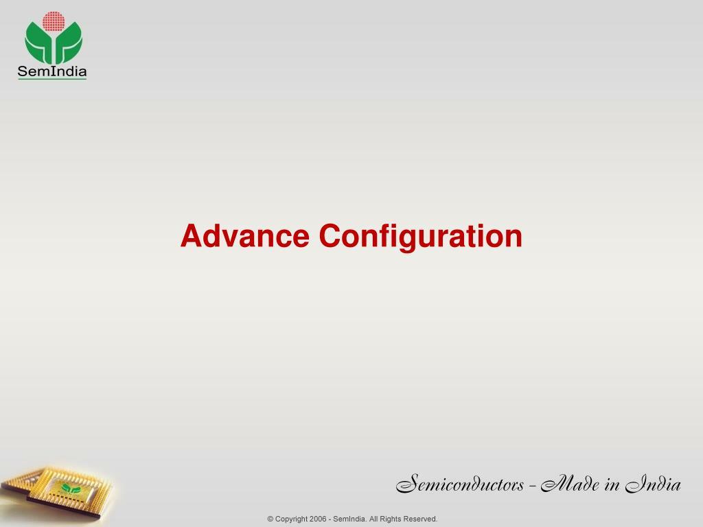 Advance Configuration