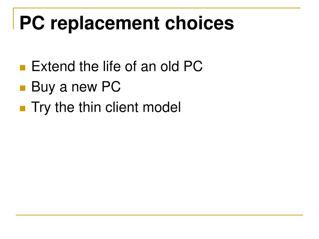 PC replacement choices