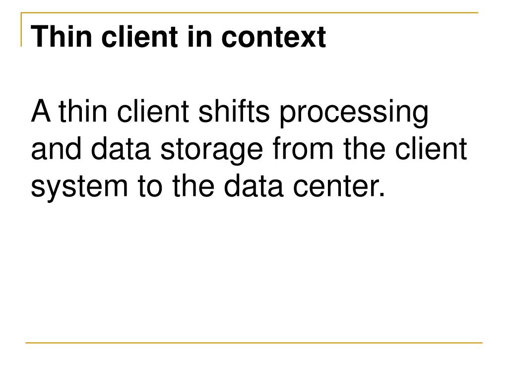 Thin client in context