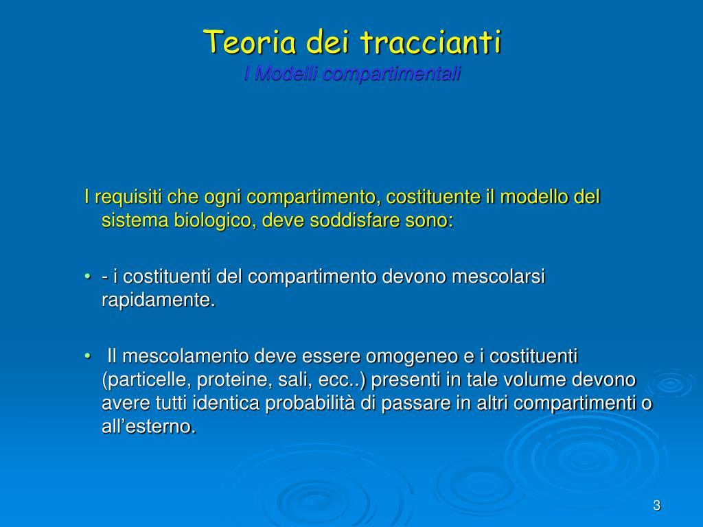 I requisiti che ogni compartimento, costituente il modello del sistema biologico, deve soddisfare sono: