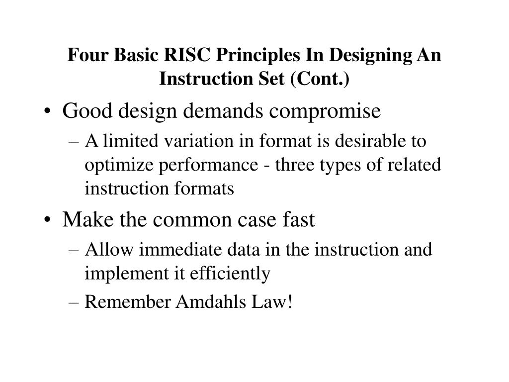 Four Basic RISC Principles In Designing An Instruction Set (Cont.)