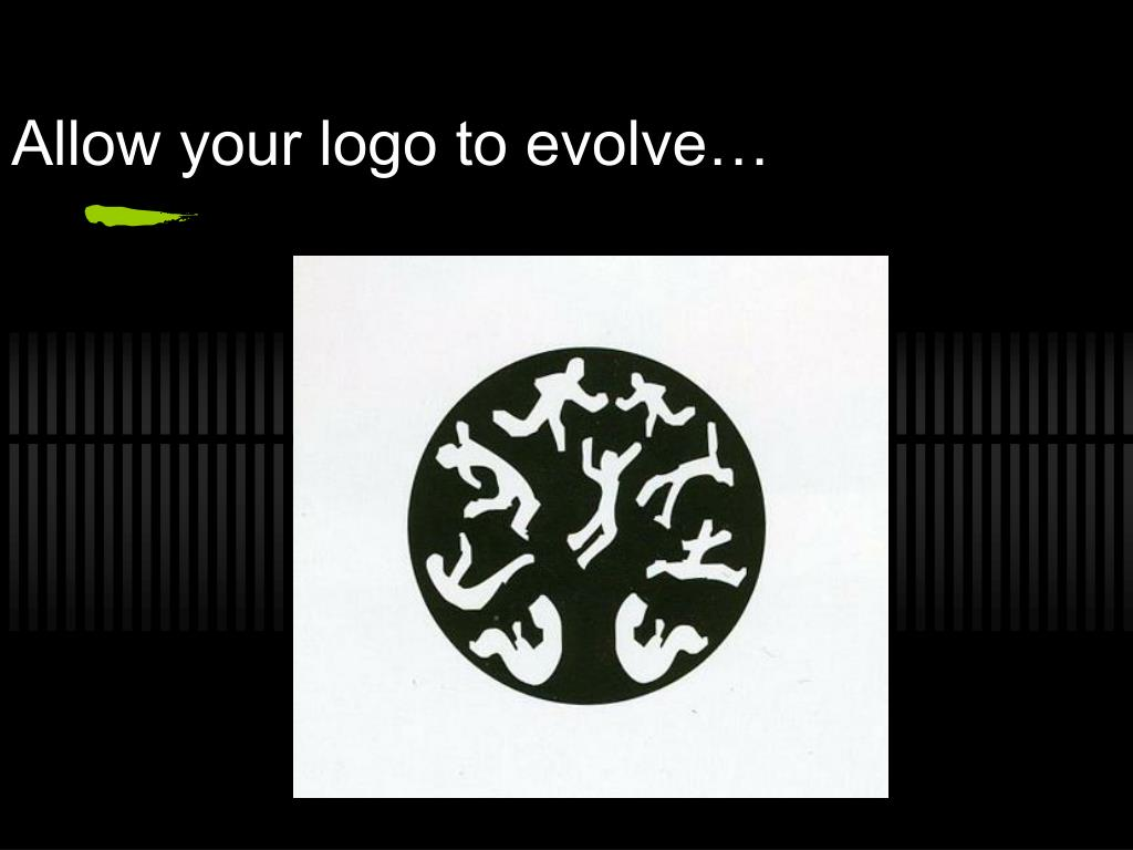 Allow your logo to evolve…
