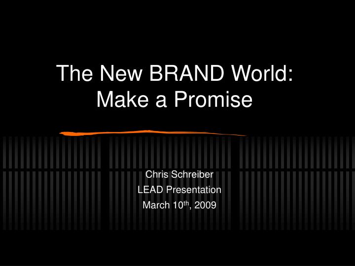 The new brand world make a promise