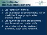 larry s tips for communication planning