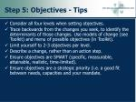 step 5 objectives tips