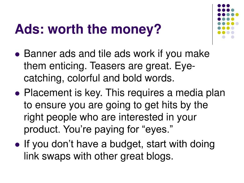 Ads: worth the money?