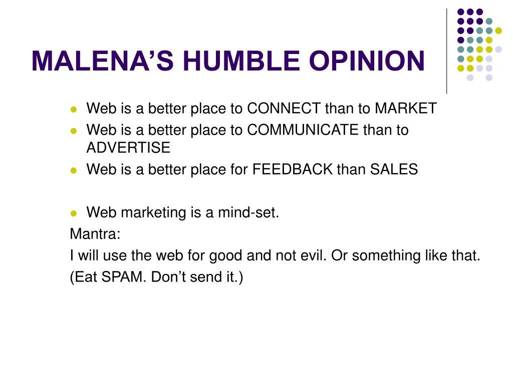 MALENA'S HUMBLE OPINION