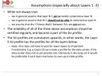 assumptions especially about layers 1 5