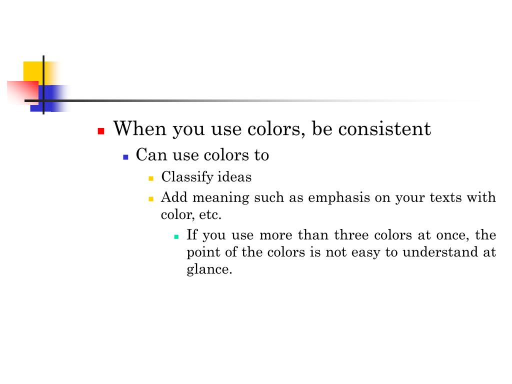 When you use colors, be consistent