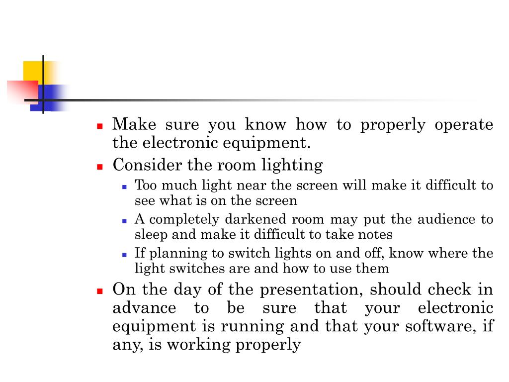 Make sure you know how to properly operate the electronic equipment.