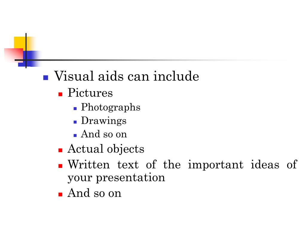 Visual aids can include