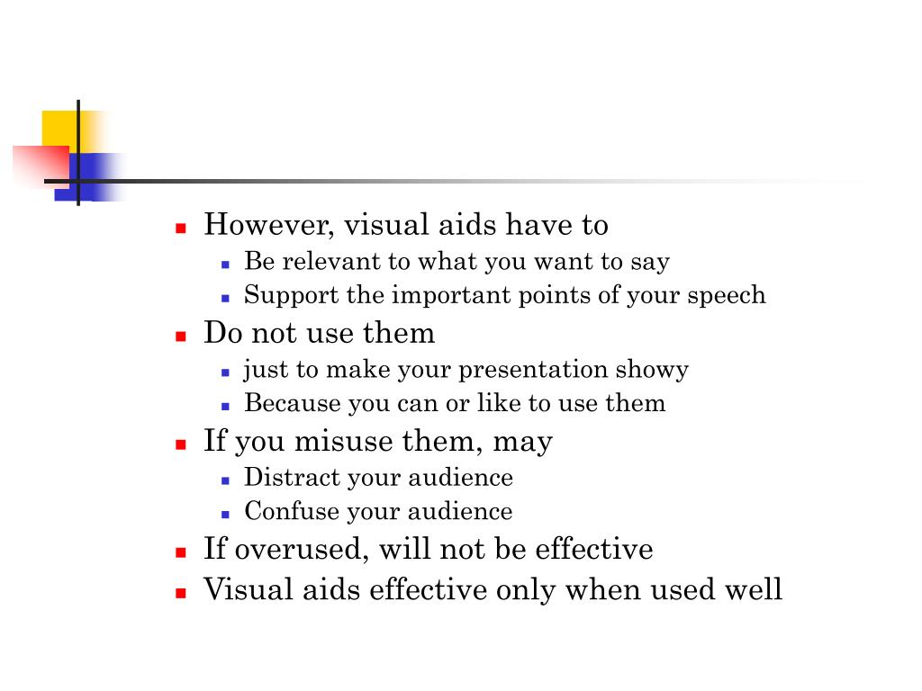 However, visual aids have to