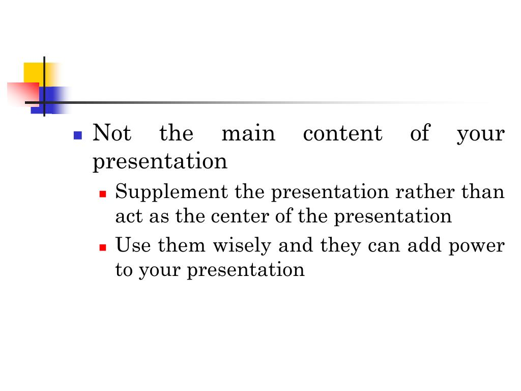 Not the main content of your presentation