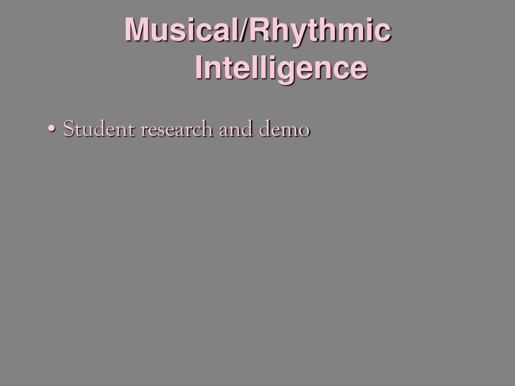 Musical/Rhythmic Intelligence