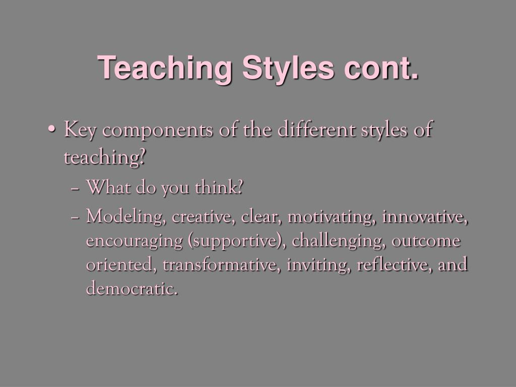 Teaching Styles cont.