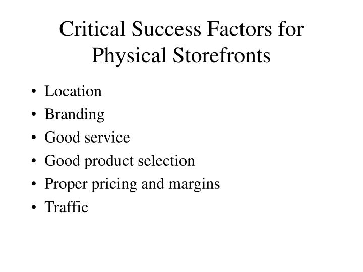 Critical success factors for physical storefronts