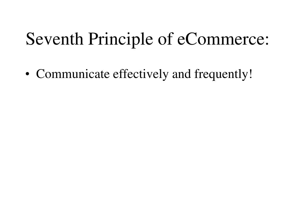 Seventh Principle of eCommerce:
