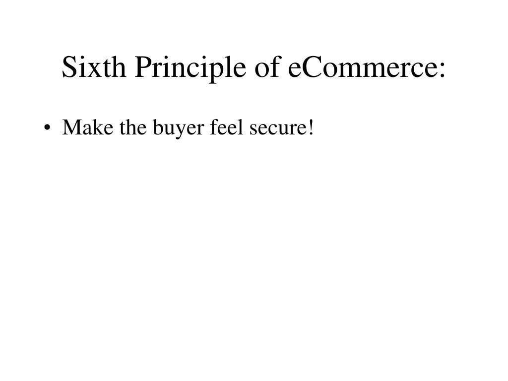 Sixth Principle of eCommerce: