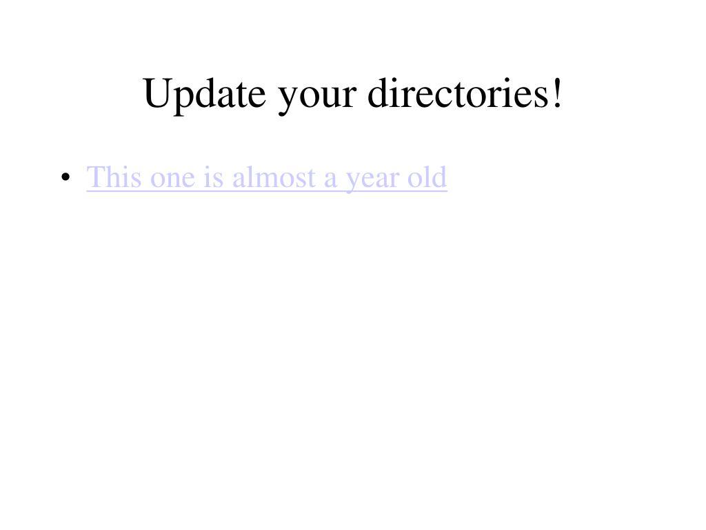 Update your directories!
