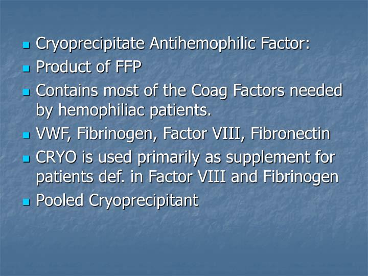 Cryoprecipitate Antihemophilic Factor: