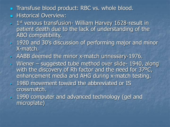 Transfuse blood product: RBC vs. whole blood.