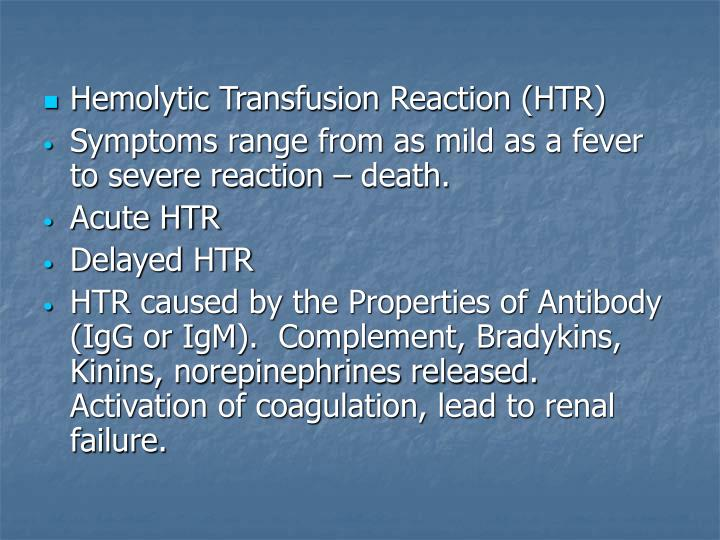 Hemolytic Transfusion Reaction (HTR)