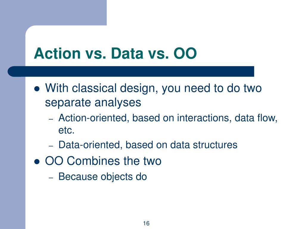Action vs. Data vs. OO