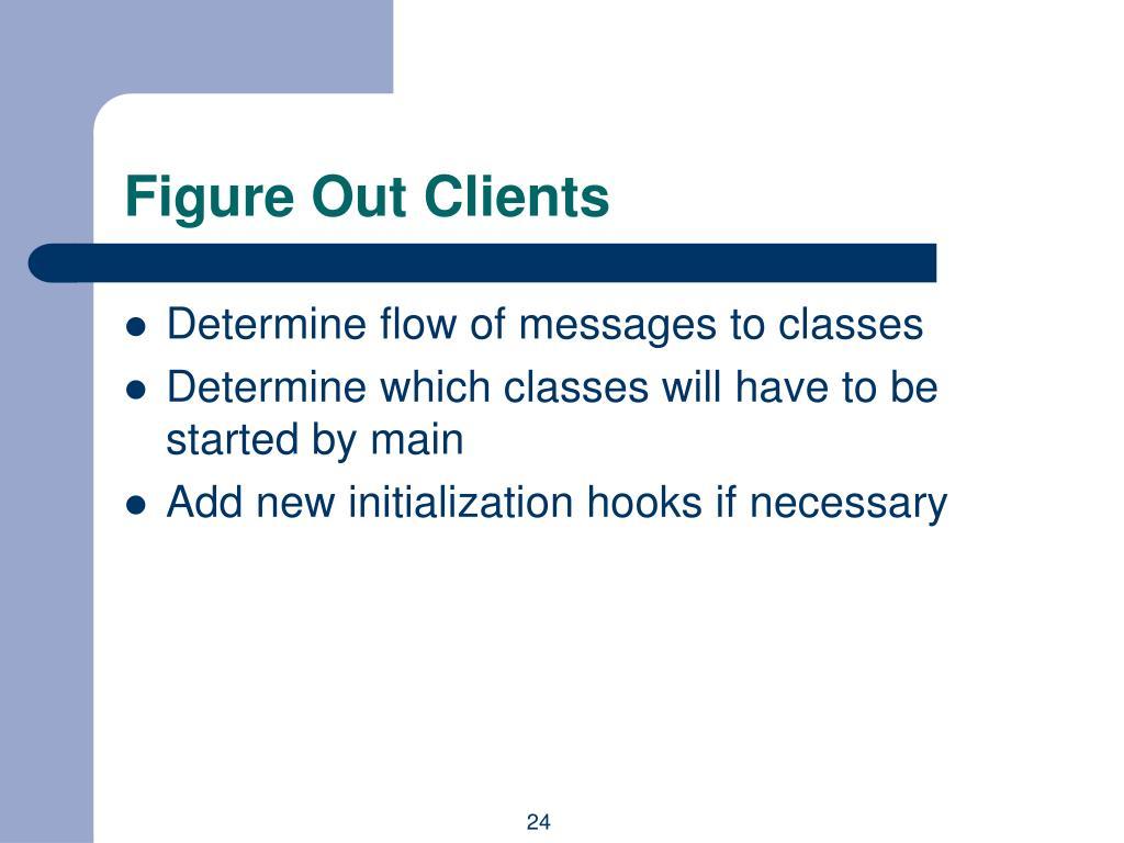 Figure Out Clients