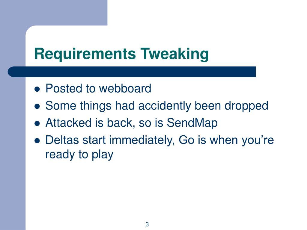 Requirements Tweaking